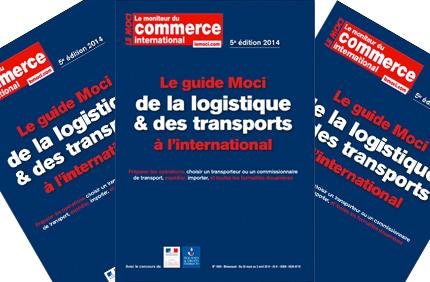 Guide de la Logistique & des transports : s'organiser pour gagner à l'international (Moci)