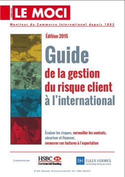 Guide de la gestion et du risque client à l'international – édition 2015 (Moci)