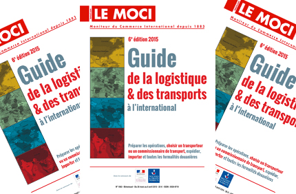 Guide de la logistique & des transports à l'international – 6e édition, 2015 (Moci)