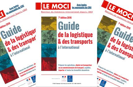 Prochaine parution : Guide de la logistique et des transports à l'international – 7e édition, 2016 (MOCI)
