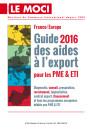 Guide des aides à l'export pour les PME & ETI France/Europe - Édition 2016