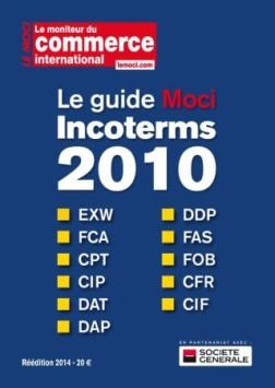 Le guide Moci des Incoterms 2010 : Exportateurs n'utilisez plus jamais EXW !